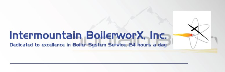 Intermountain BoilerworX, Inc. - Dedicated to excellence in Boiler System Service, 24 hours a day
